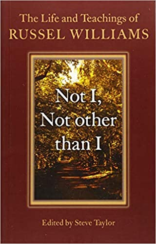 Not I, Not other than I: The Life And Teachings Of Russel Williams